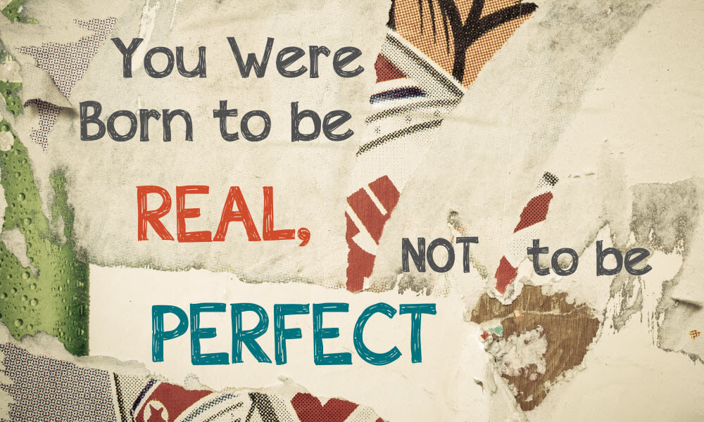 Real not Perfect Quote